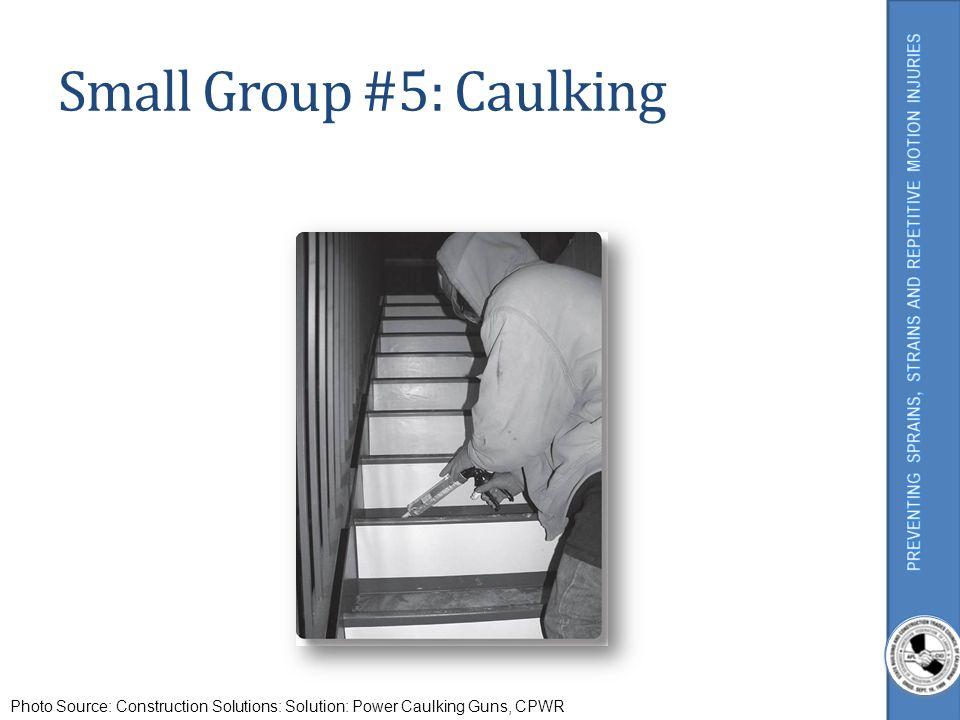 Small Group #5: Caulking