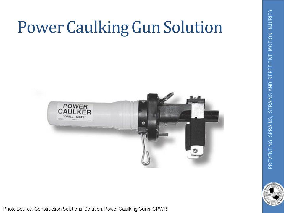 Power Caulking Gun Solution