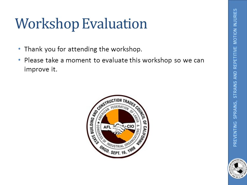 Workshop Evaluation Thank you for attending the workshop.