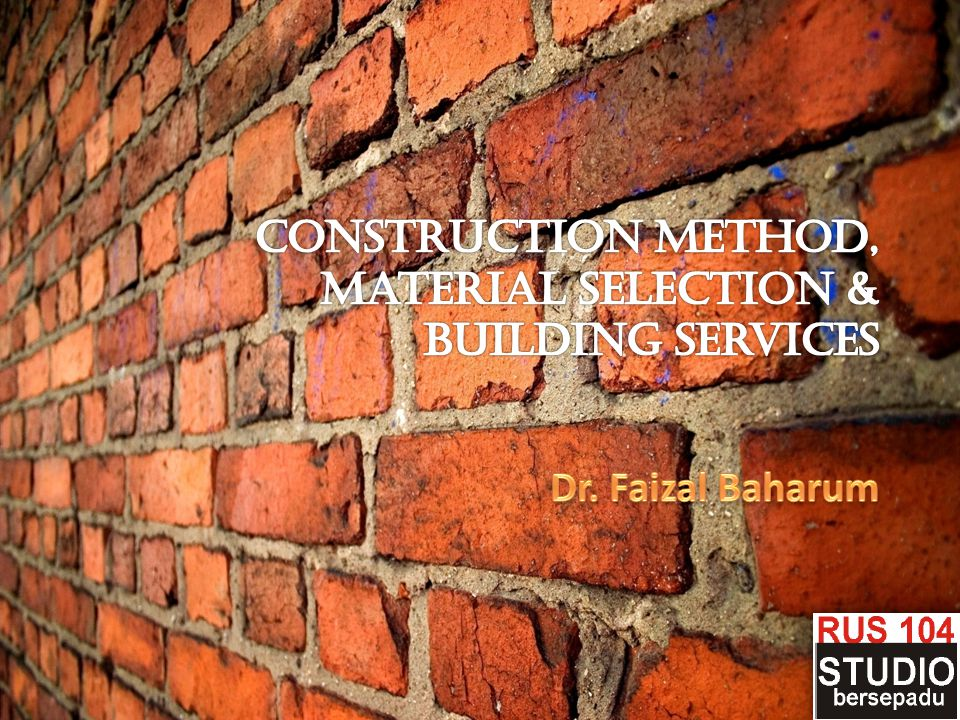 Construction Method, Material Selection & Building Services