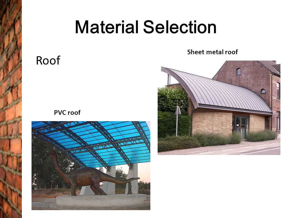 Material Selection Sheet metal roof Roof PVC roof