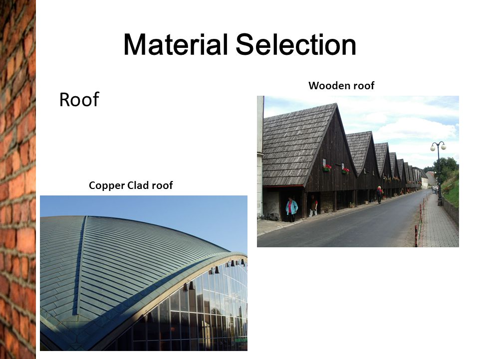 Material Selection Wooden roof Roof Copper Clad roof