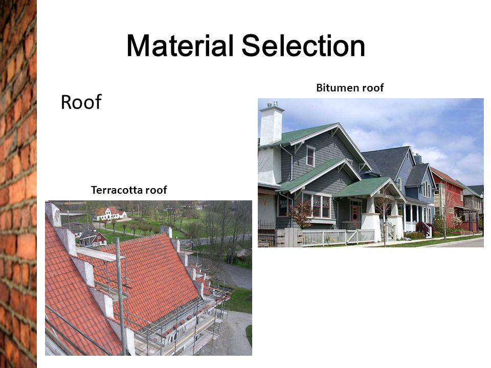 Material Selection Bitumen roof Roof Terracotta roof