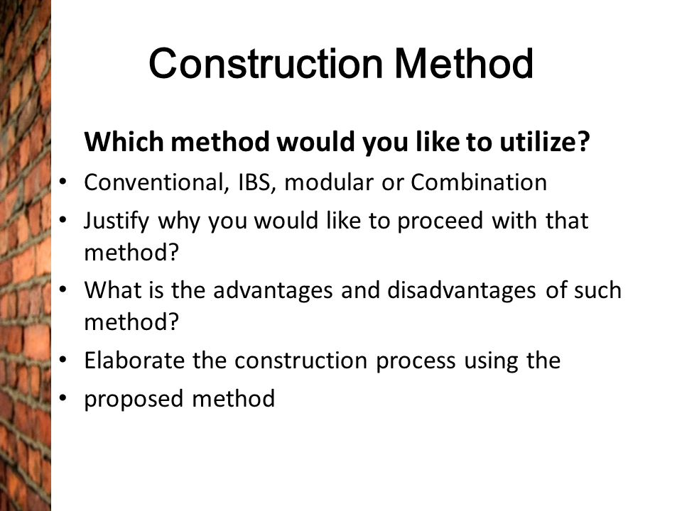 Construction Method Which method would you like to utilize