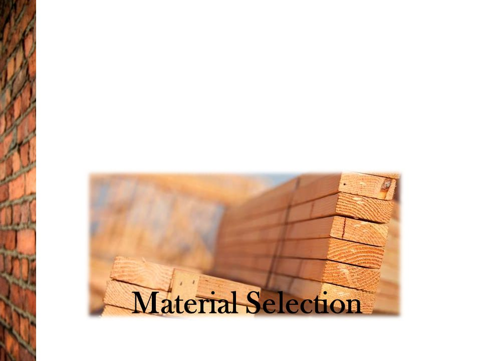 Material Selection