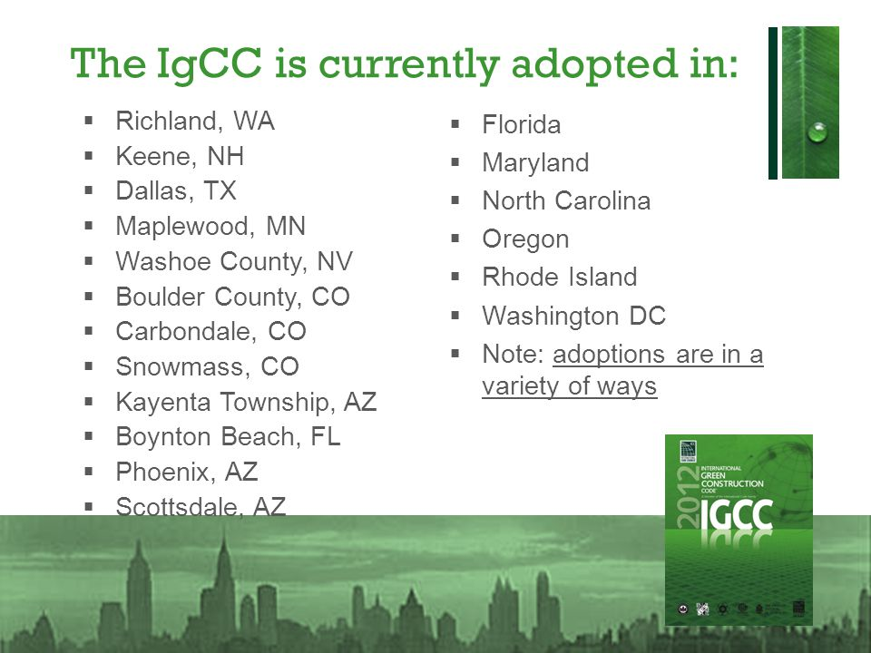 The IgCC is currently adopted in: