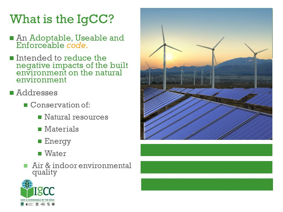 What is the IgCC An Adoptable, Useable and Enforceable code.