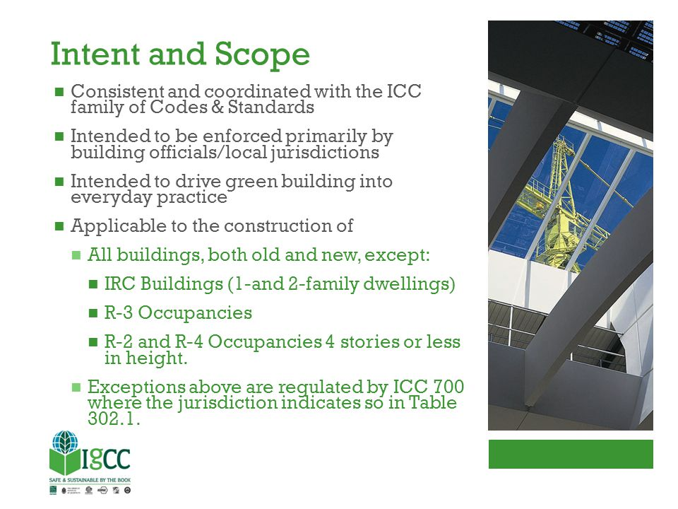 Intent and Scope Consistent and coordinated with the ICC family of Codes & Standards.