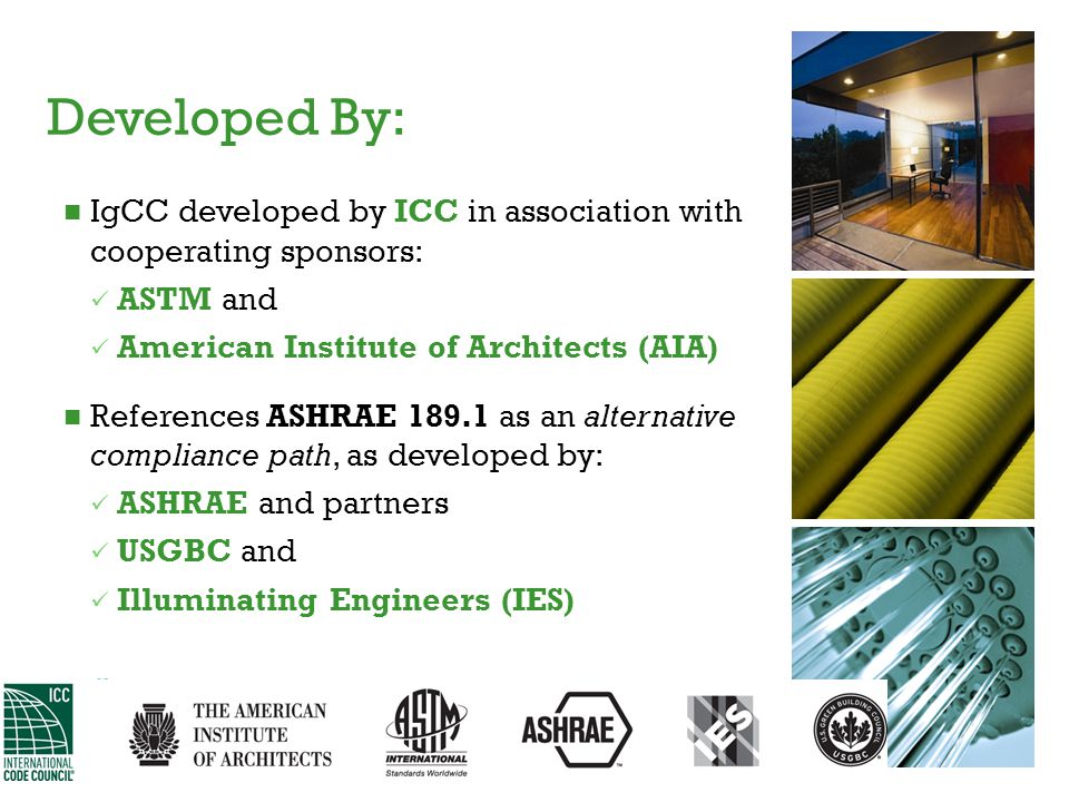 Developed By: IgCC developed by ICC in association with cooperating sponsors: ASTM and. American Institute of Architects (AIA)