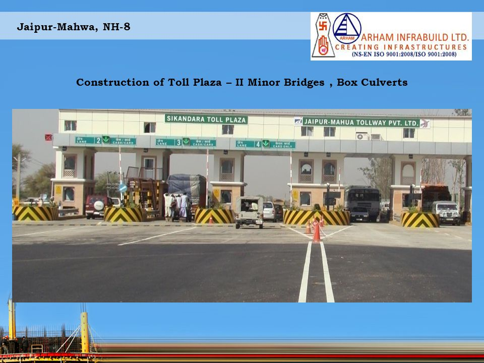 Construction of Toll Plaza – II Minor Bridges , Box Culverts