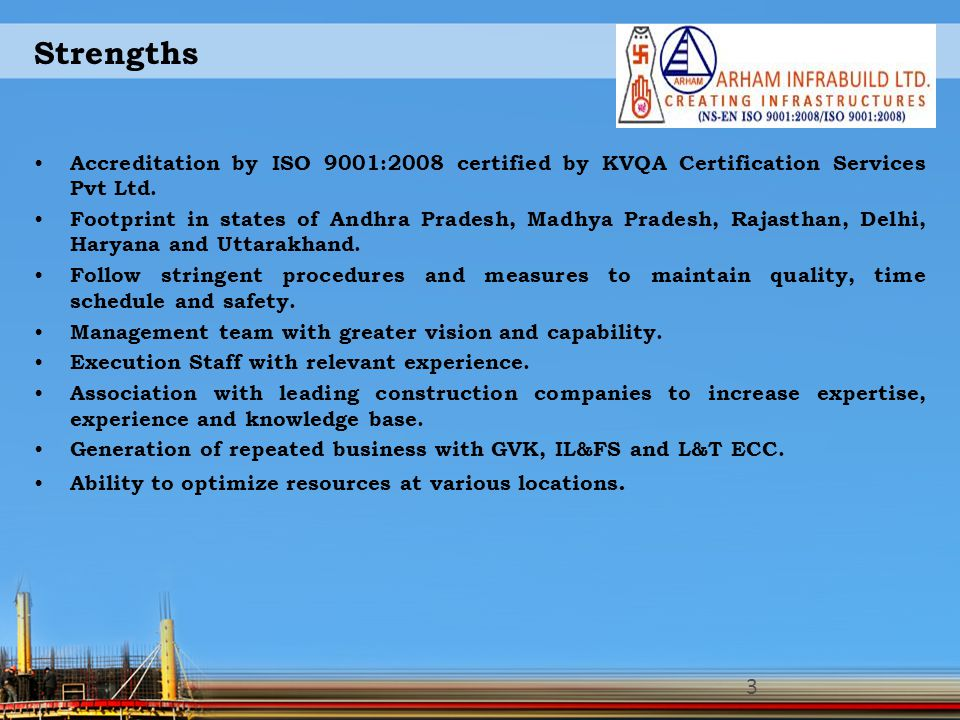 Strengths Accreditation by ISO 9001:2008 certified by KVQA Certification Services Pvt Ltd.