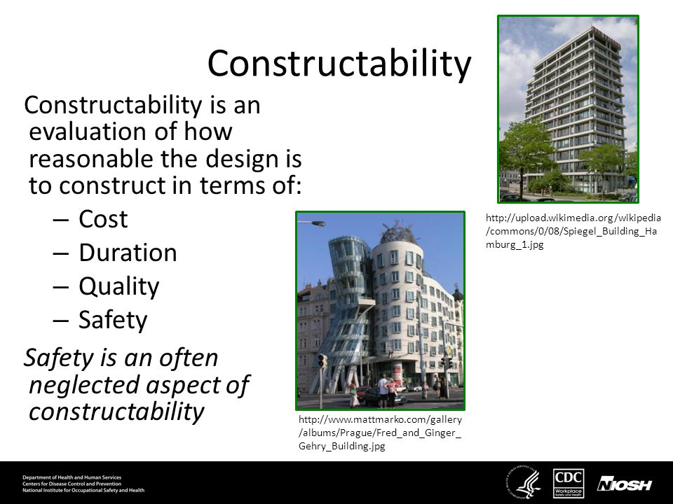 Constructability Constructability is an evaluation of how reasonable the design is to construct in terms of: