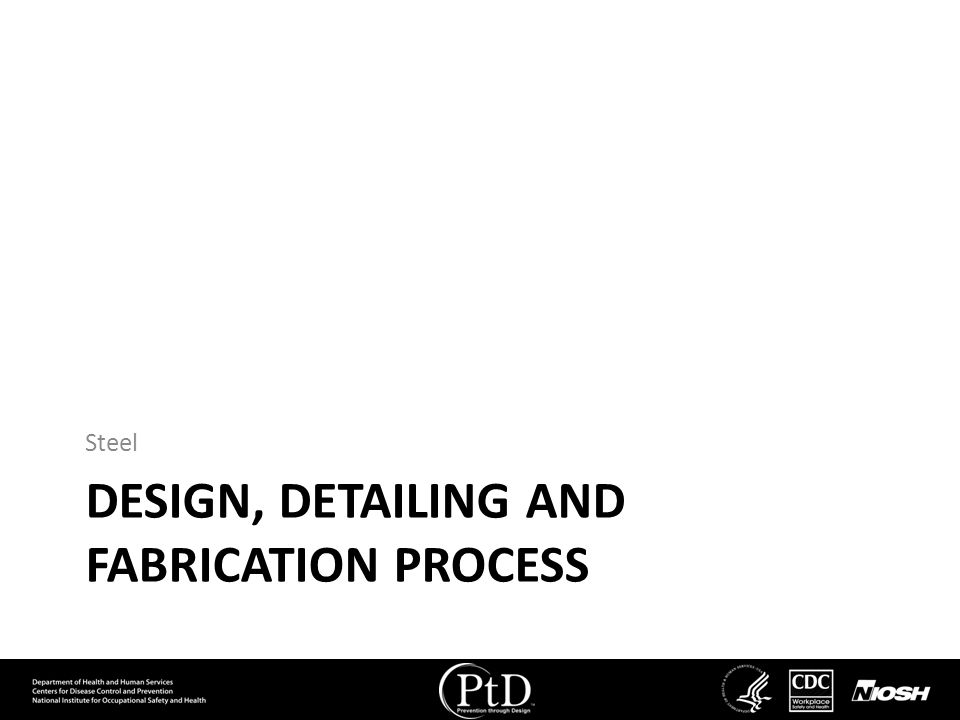 Design, Detailing and Fabrication process