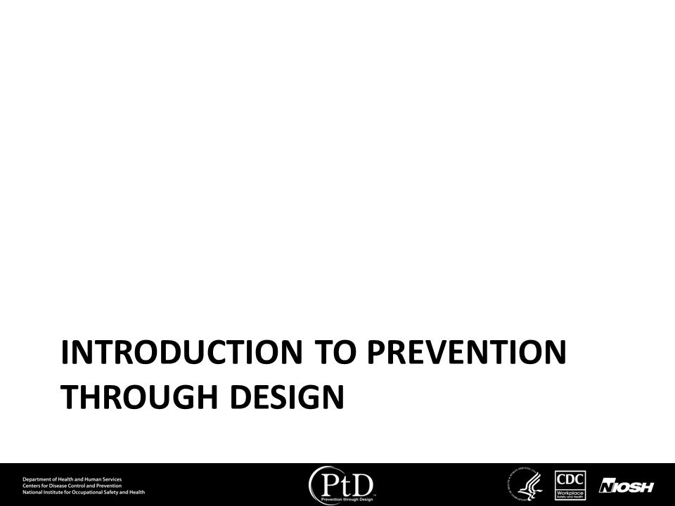 Introduction to prevention through design