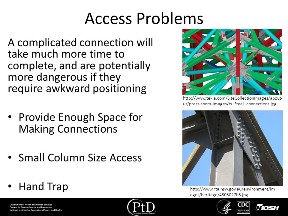 Access Problems A complicated connection will take much more time to complete, and are potentially more dangerous if they require awkward positioning.