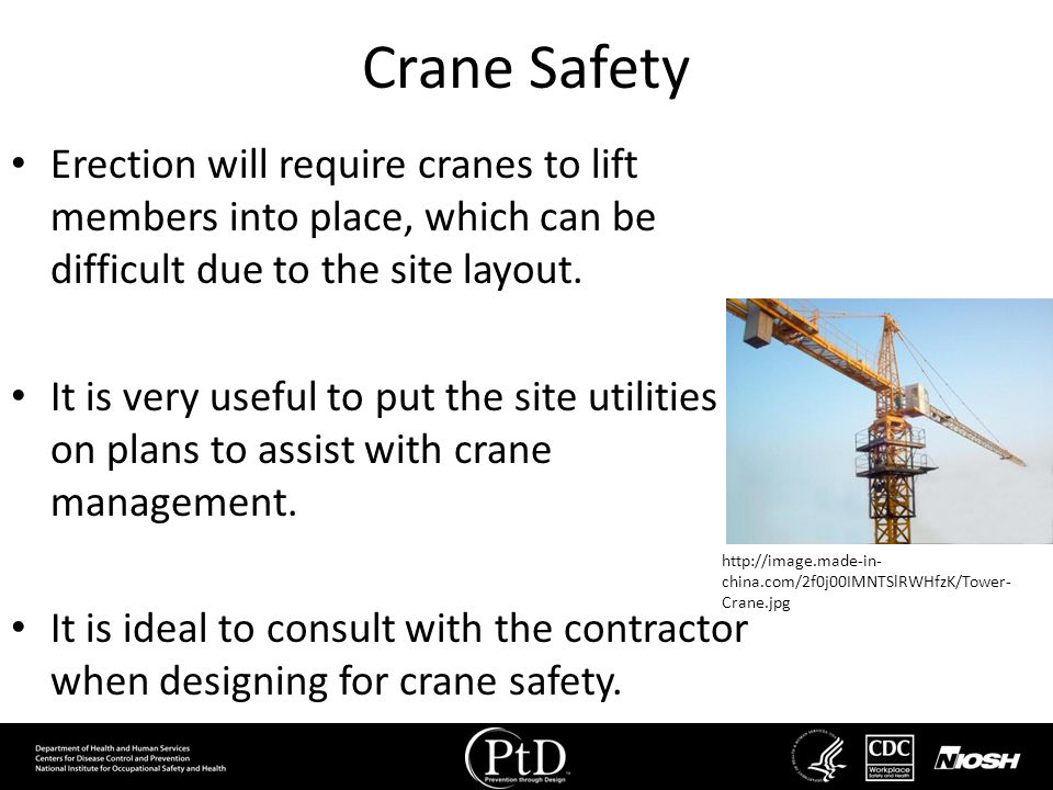 Crane Safety Erection will require cranes to lift members into place, which can be difficult due to the site layout.