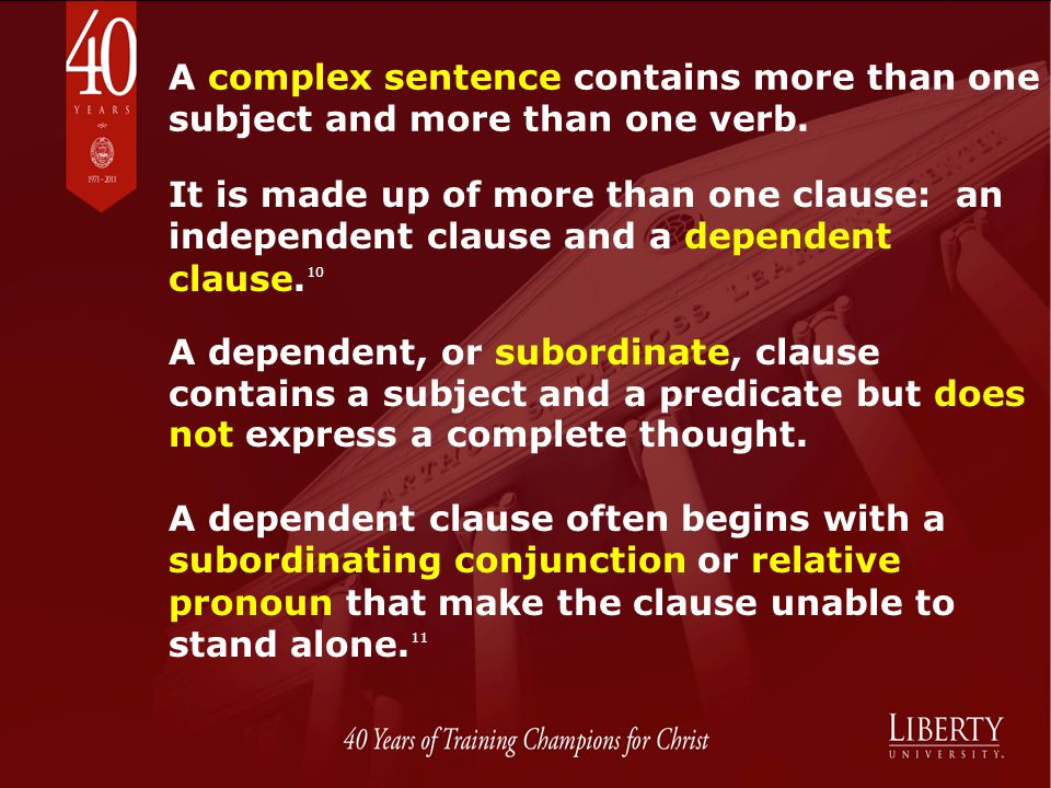 A complex sentence contains more than one subject and more than one verb.