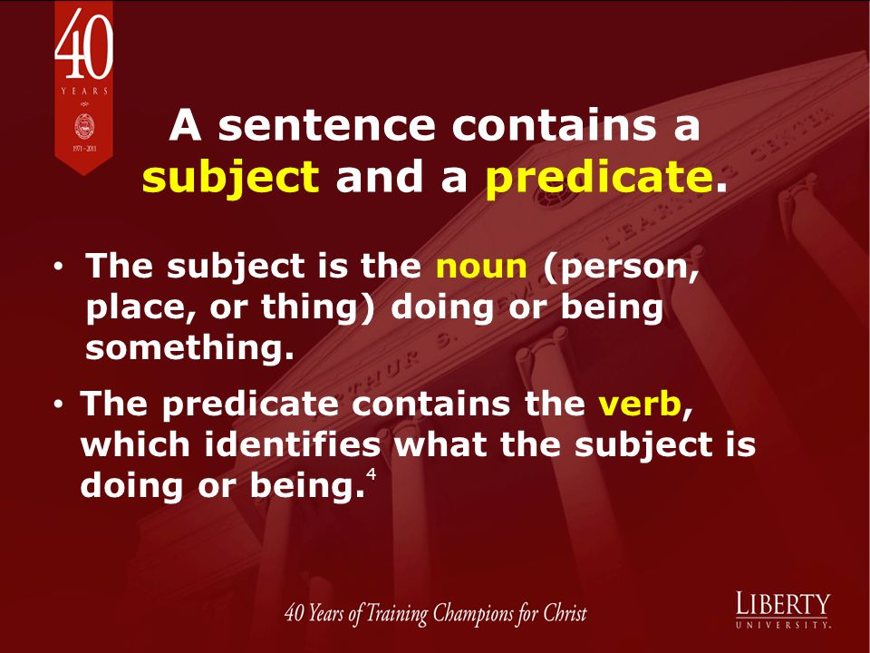 A sentence contains a subject and a predicate.