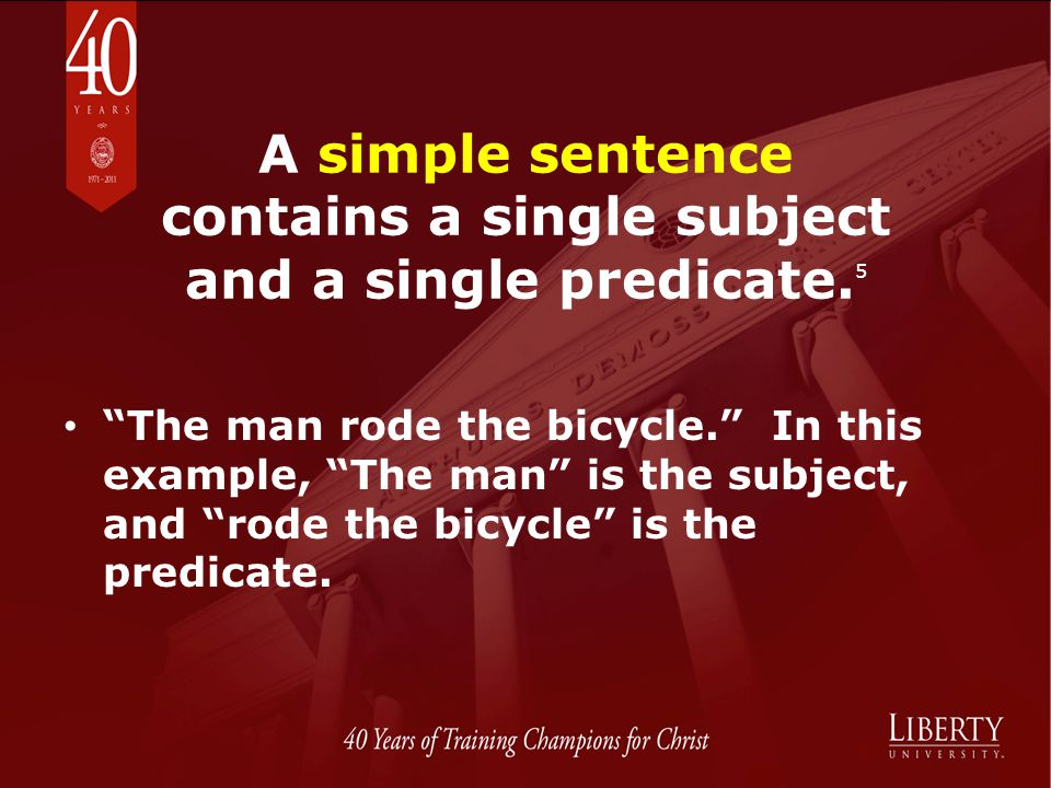 A simple sentence contains a single subject and a single predicate.5