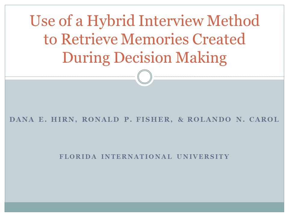 Use of a Hybrid Interview Method to Retrieve Memories Created During Decision Making