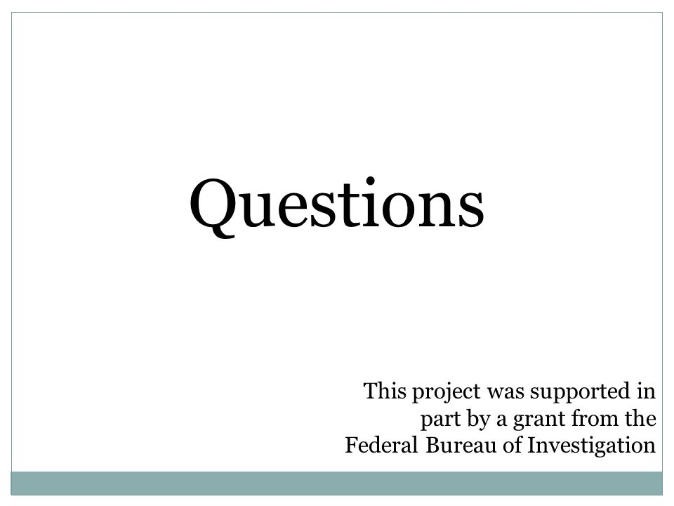 Questions This project was supported in part by a grant from the