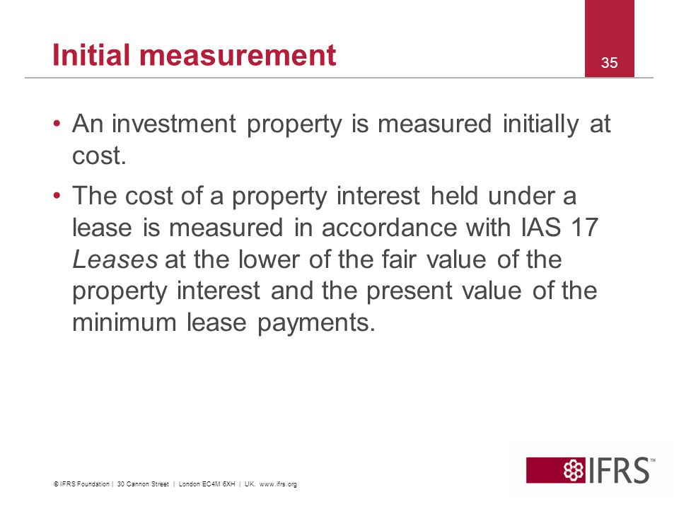 Initial measurement An investment property is measured initially at cost.