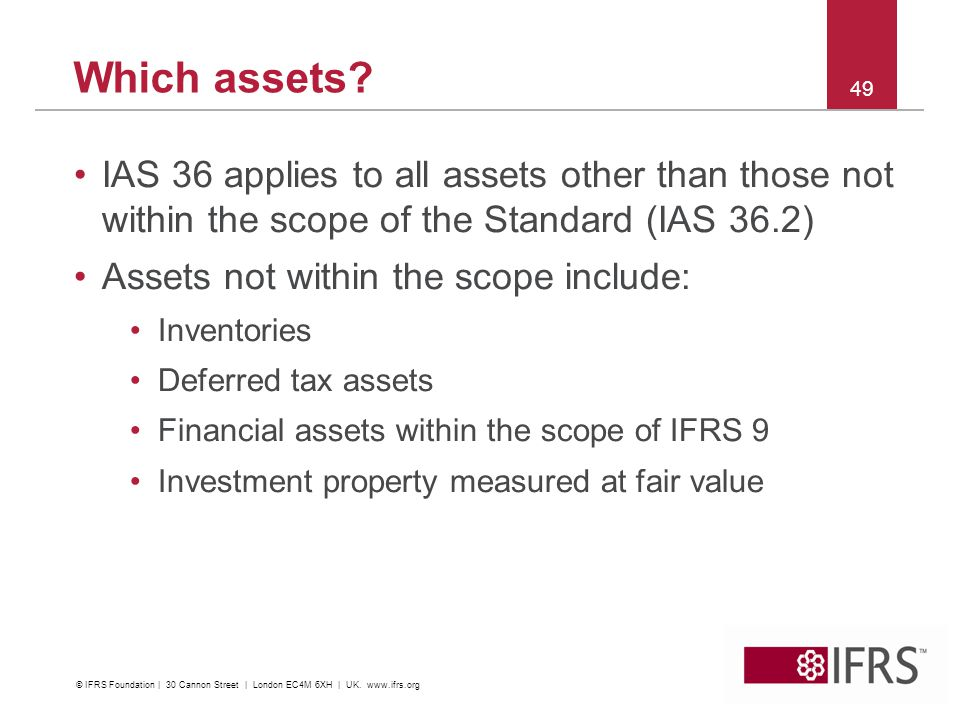 Which assets IAS 36 applies to all assets other than those not within the scope of the Standard (IAS 36.2)
