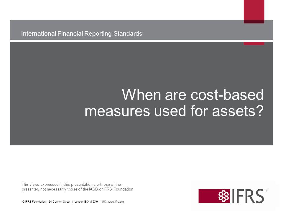 When are cost-based measures used for assets