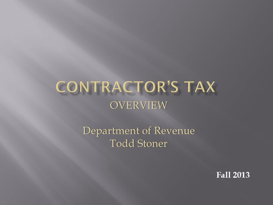 OVERVIEW Department of Revenue Todd Stoner Fall 2013