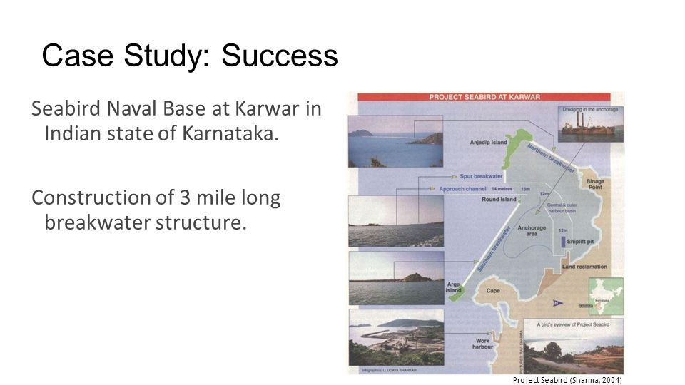 Case Study: Success Seabird Naval Base at Karwar in Indian state of Karnataka. Construction of 3 mile long breakwater structure.