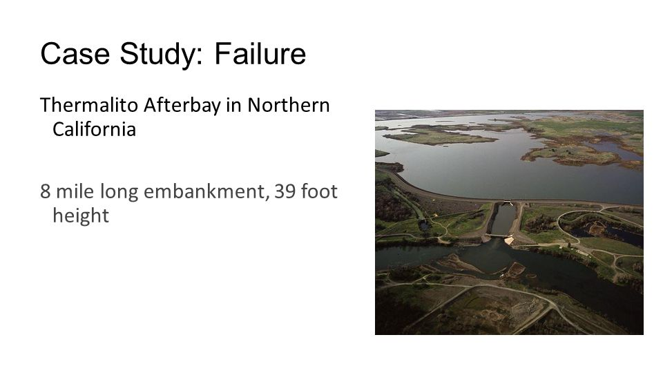 Case Study: Failure Thermalito Afterbay in Northern California