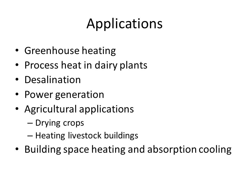 Applications Greenhouse heating Process heat in dairy plants