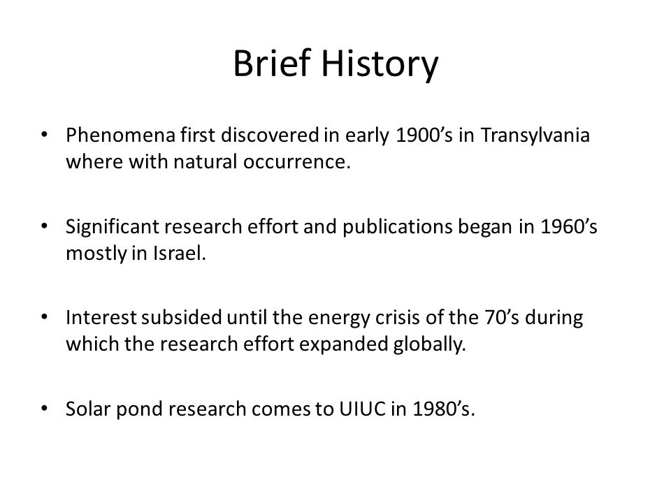 Brief History Phenomena first discovered in early 1900's in Transylvania where with natural occurrence.