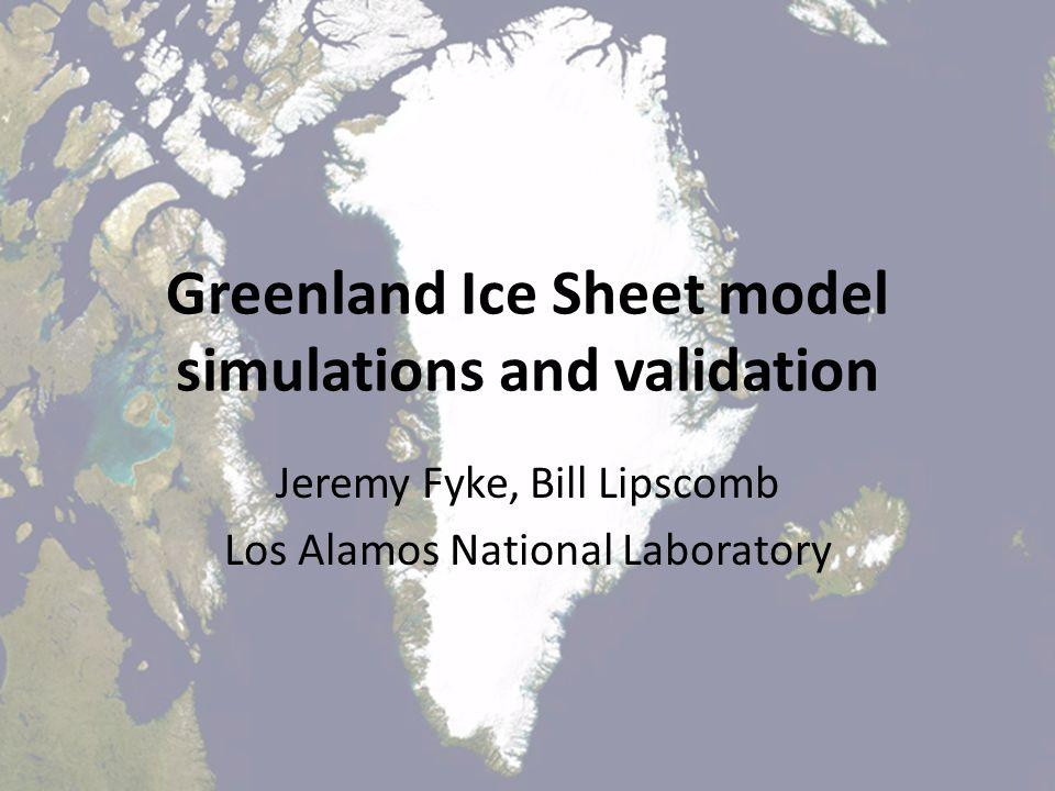 Greenland Ice Sheet model simulations and validation