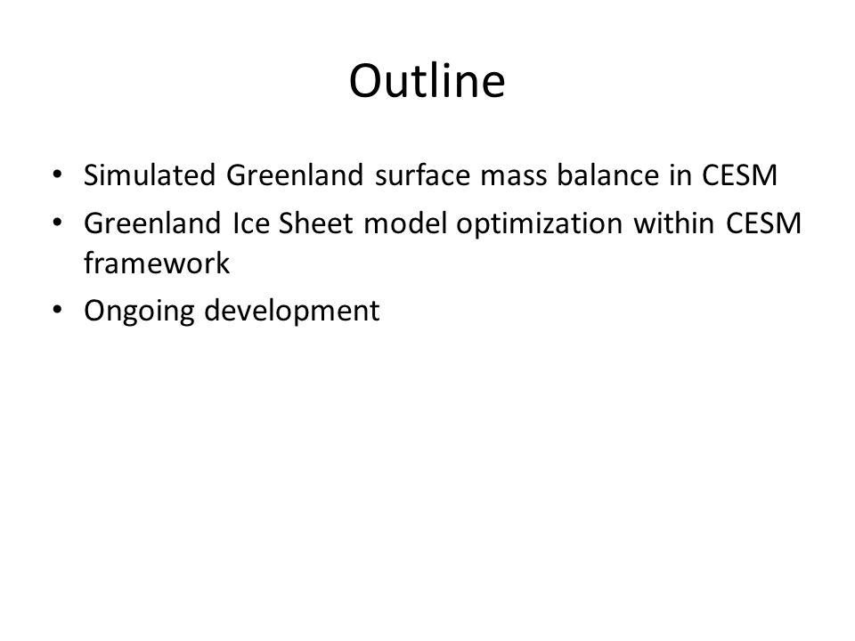 Outline Simulated Greenland surface mass balance in CESM