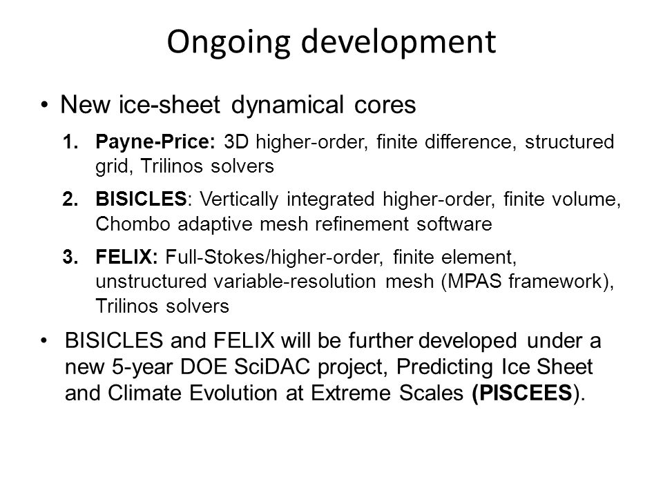 Ongoing development New ice-sheet dynamical cores