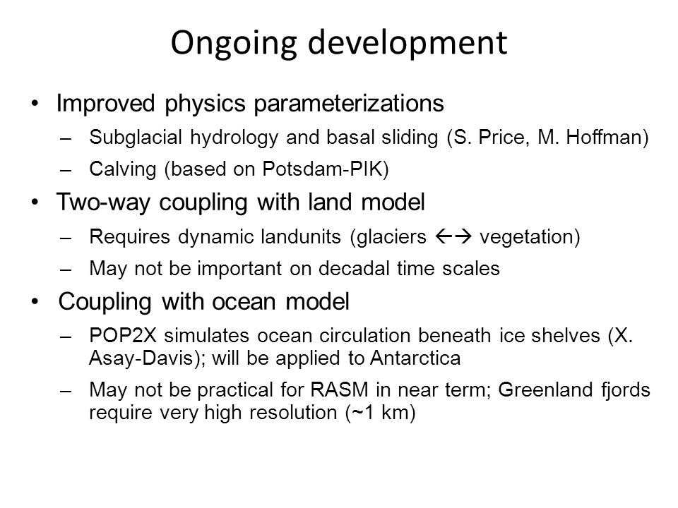 Ongoing development Improved physics parameterizations