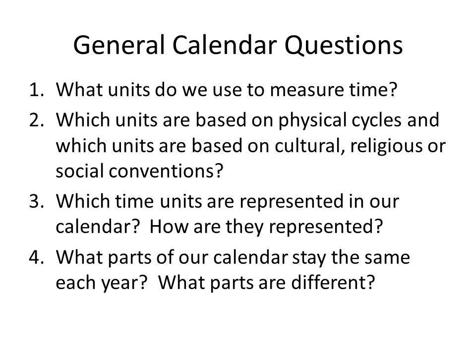 General Calendar Questions
