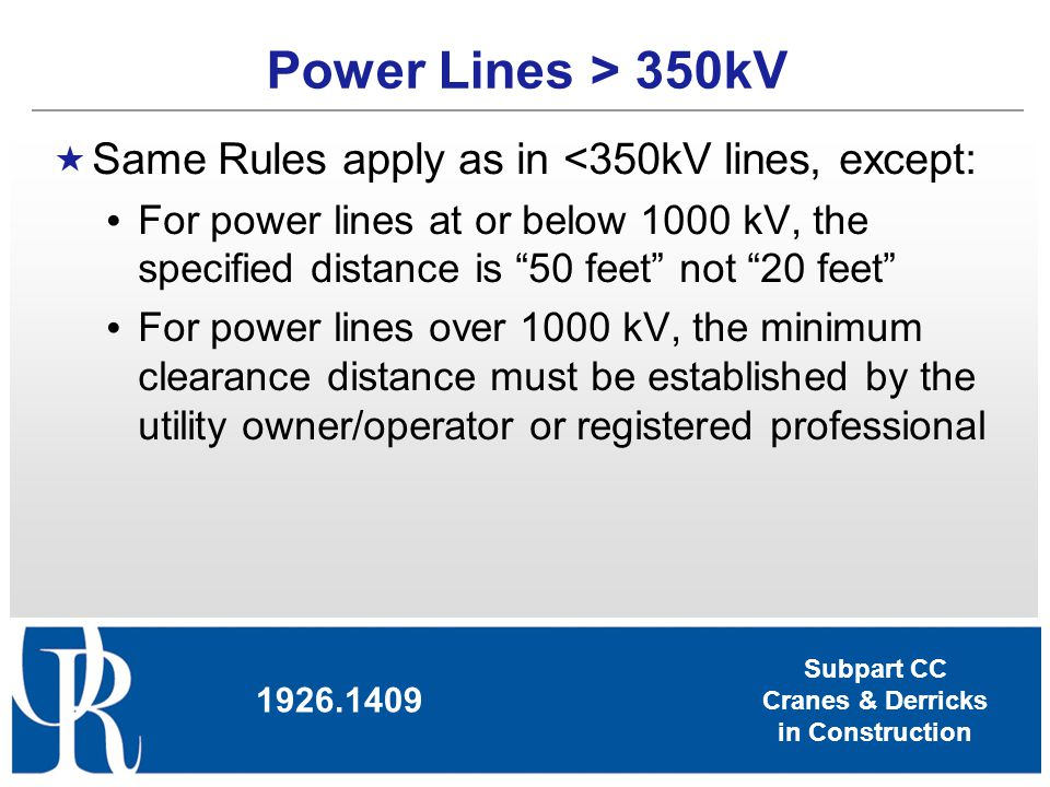 Power Lines > 350kV Same Rules apply as in <350kV lines, except: