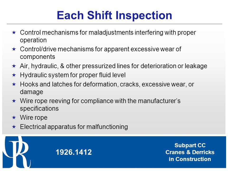 Each Shift Inspection Control mechanisms for maladjustments interfering with proper operation.