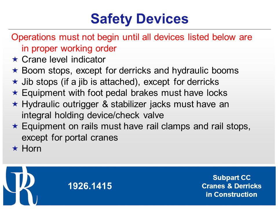 Safety Devices Operations must not begin until all devices listed below are in proper working order.