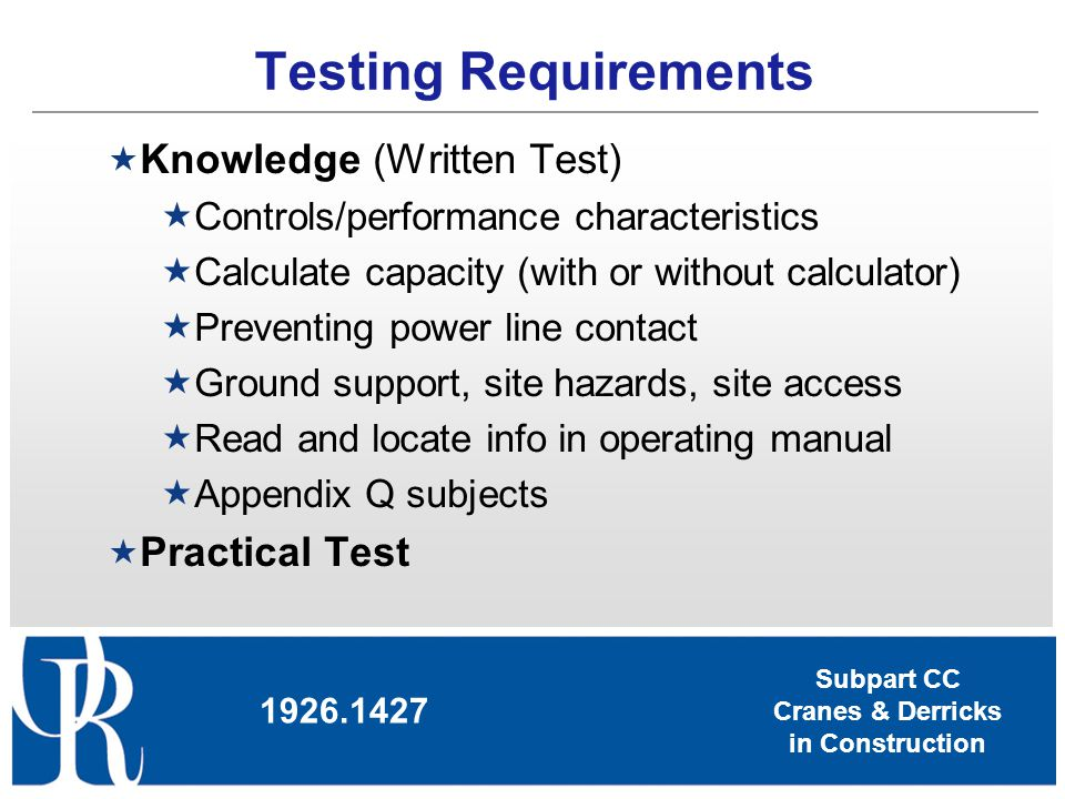 Testing Requirements Knowledge (Written Test) Practical Test