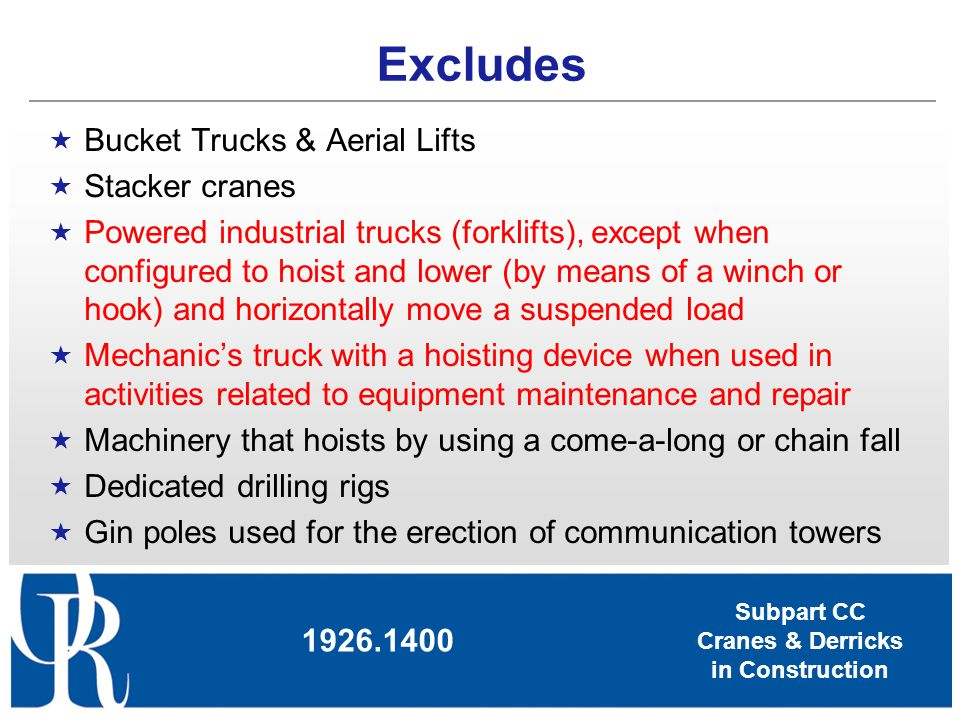 Excludes Bucket Trucks & Aerial Lifts Stacker cranes