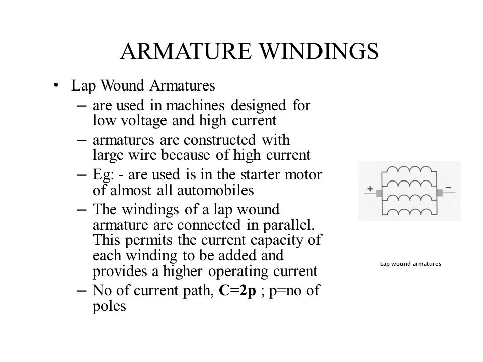ARMATURE WINDINGS Lap Wound Armatures