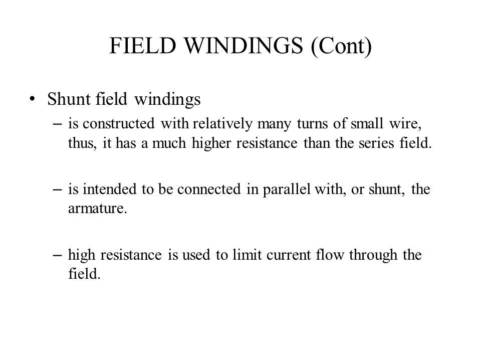FIELD WINDINGS (Cont) Shunt field windings