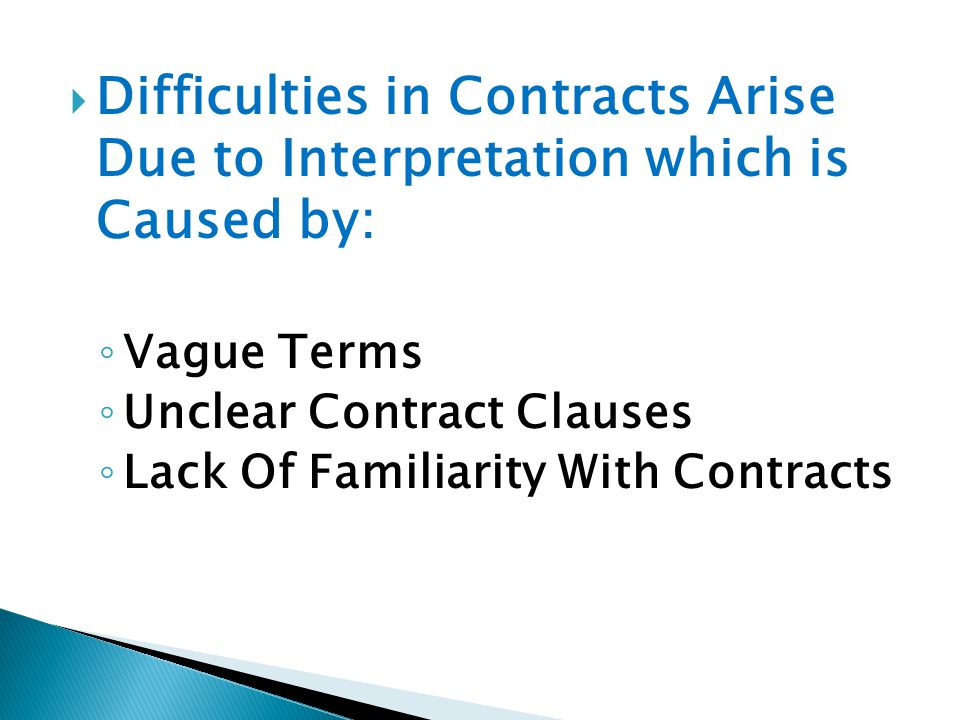 Difficulties in Contracts Arise Due to Interpretation which is Caused by: