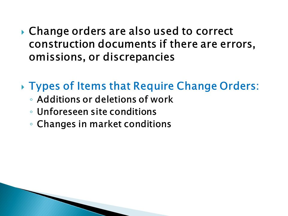 Types of Items that Require Change Orders: