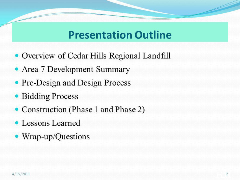 Presentation Outline Overview of Cedar Hills Regional Landfill