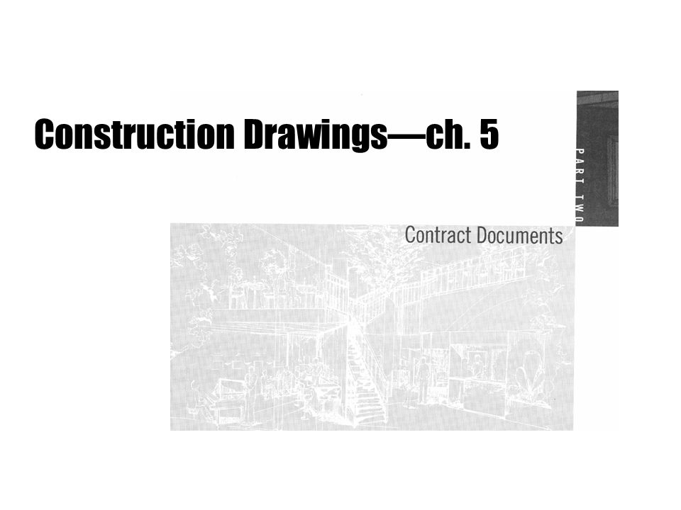 Construction Drawings—ch. 5