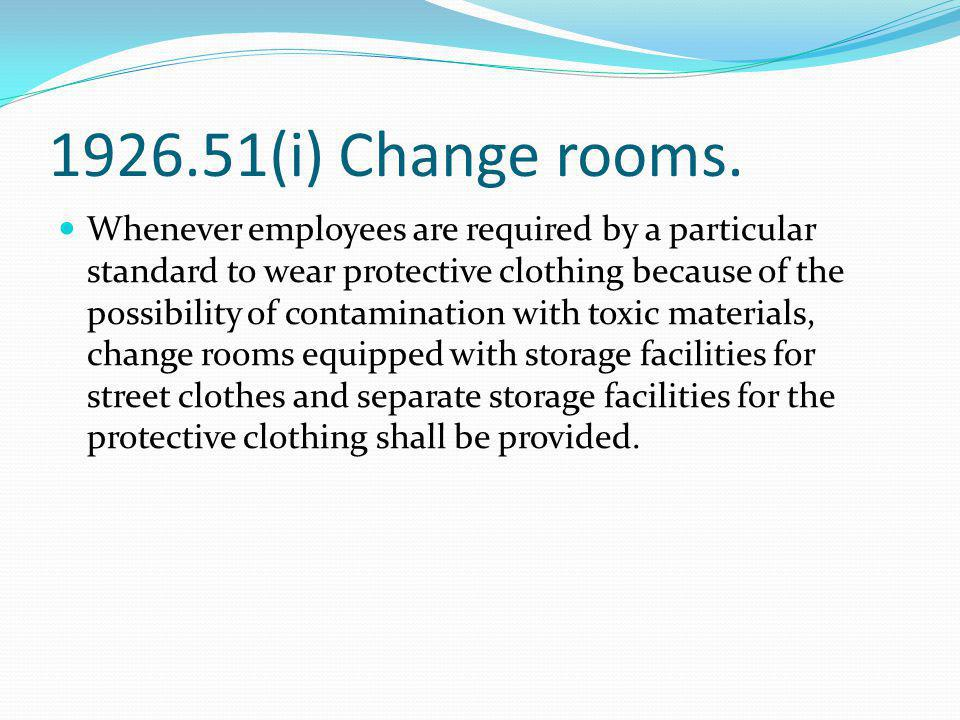 1926.51(i) Change rooms.